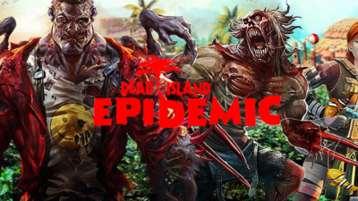 Dead Island Epidemic : un MOBA et des zombies