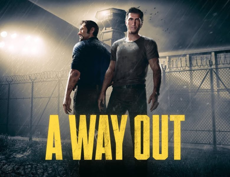 A Way Out : L'échappée belle